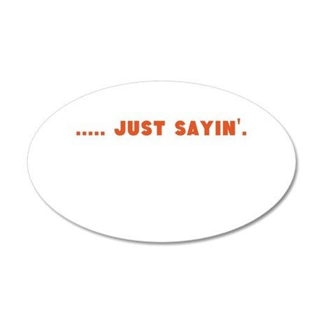 Just Sayin' words Wall Decal