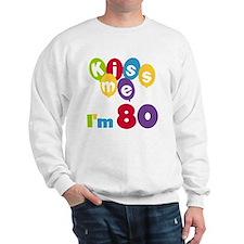Kiss Me I'm 80 Sweatshirt
