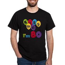 Kiss Me I'm 80 T-Shirt