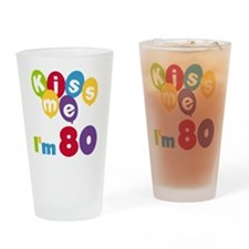 Kiss Me I'm 80 Drinking Glass
