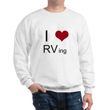 I love RVing Sweatshirt