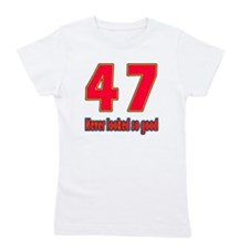 47 Never Looked So Good Girl's Tee