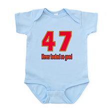 47 Never Looked So Good Infant Bodysuit