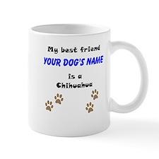 Custom Chihuahua Best Friend Mug