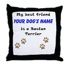 Custom Boston Terrier Best Friend Throw Pillow