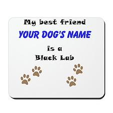 Custom Black Lab Best Friend Mousepad