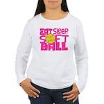 Eat, Sleep, Softball - Pink Long Sleeve T-Shirt