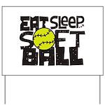 EAT, SLEEP, SOFTBALL - Black Yard Sign