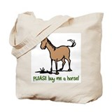 Buy me a horse saying Tote Bag