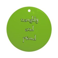 Naughty and Proud Ornament (Round)