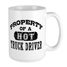 Property of a Hot Truck Driver Mug