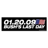Bush's Last Day Bumper Bumper Sticker