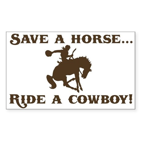 Save a horse Ride a cowboy Sticker (Rect.)