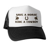Save a horse Ride a cowboy  Trucker Hat