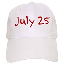 July 25 Baseball Cap