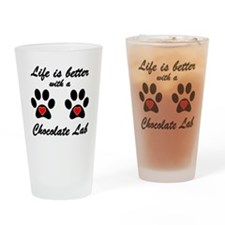 Life Is Better With A Chocolate Lab Drinking Glass