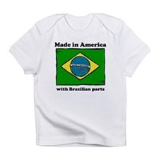 Made In America With Brazilian Parts Infant T-Shir