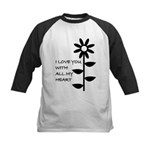 I LOVE YOU WITH ALL MY HEART Kids Baseball Jersey