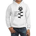 I LOVE YOU WITH ALL MY HEART Hooded Sweatshirt