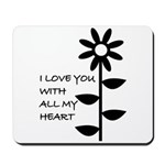 I LOVE YOU WITH ALL MY HEART Mousepad