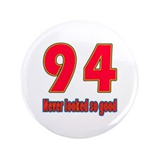 "94 Never Looked So Good 3.5"" Button (100 pack)"
