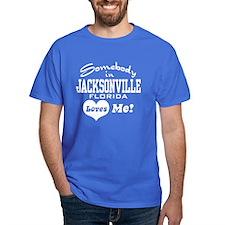 Somebody In Jacksonville Florida Loves Me T-Shirt