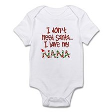 Don't need Santa, Have my Nana Infant Bodysuit