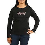 got pussy? Women's Long Sleeve Dark T-Shirt