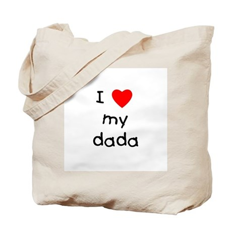 I love my dada Tote Bag