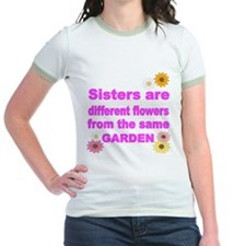 SISTER ARE DIFFERENT FLOWER FROM THE SAME GARDEN T