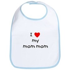 I love my mom mom Bib
