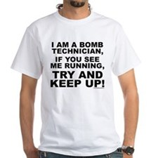 I am a bomb technician... T-Shirt