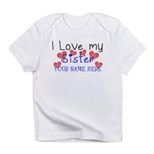 I Love My Sister (Your Name) Infant T-Shirt