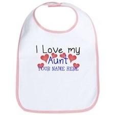 I Love My Aunt (Your Name) Bib