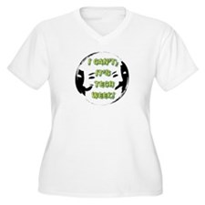 I cant, its tech week! Plus Size T-Shirt