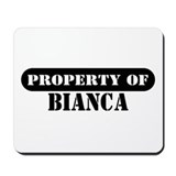 Property of Bianca Mousepad