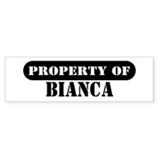 Property of Bianca Bumper Bumper Sticker