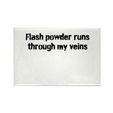 Flash Powder Runs Through My Veins Rectangle Magne