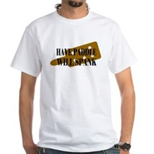 """Have Paddle Will Spank"" Shirt"