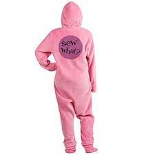 Sew Sassy - Sew What? Footed Pajamas