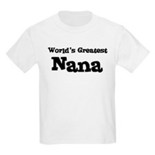 World's Greatest: Nana Kids T-Shirt