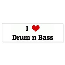 I Love Drum n Bass Bumper Bumper Sticker
