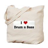 I Love Drum n Bass Tote Bag