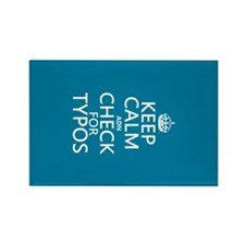 Keep Calm 'and' Check For Typos Rectangle Magnet