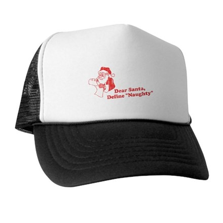 "Dear Santa, Define ""Naughty"" Trucker Hat"