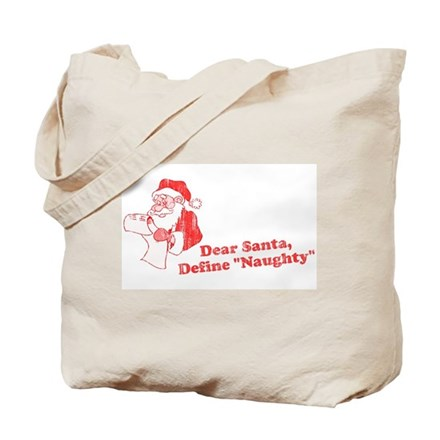 "Dear Santa, Define ""Naughty"" Tote Bag"
