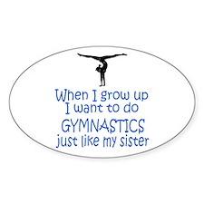 Gymnast...just like Sister Oval Sticker