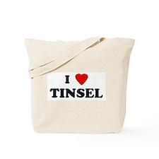 I Love TINSEL Tote Bag