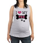 dogboneILOVEMY.png Maternity Tank Top