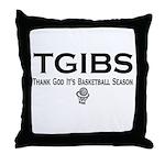 TGIBS -- Basketball Season Throw Pillow